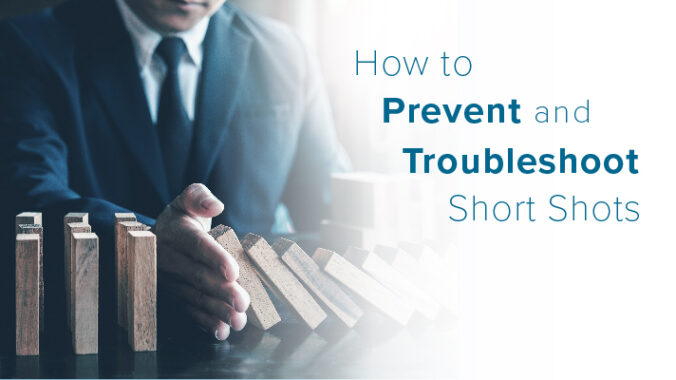 How to Prevent & Troubleshoot Short Shots
