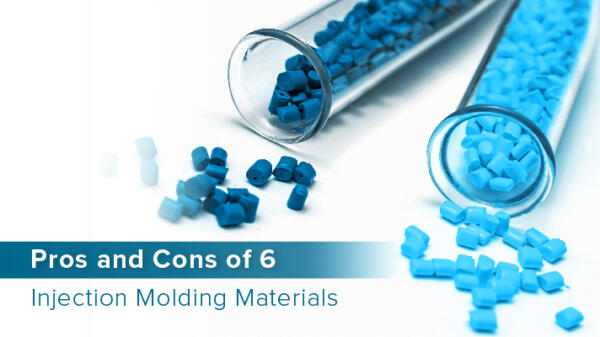 Pros & cons of injection moulding materials