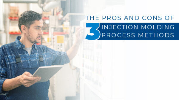 Pros and Cons of 3 Injection Moulding Process Methods