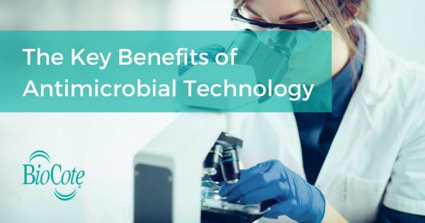 Benefits of antimicrobial technology
