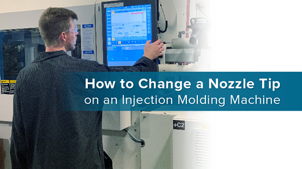 How to Change a Nozzle Tip on an Injection Moulding Machine